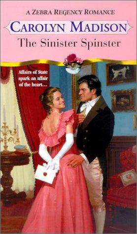 9780821768266: The Sinister Spinster (Zebra Regency Romance)