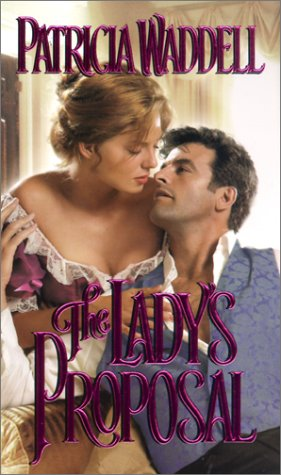 The Lady's Proposal: Patricia Waddell