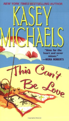 This Can't Be Love (0821771191) by Michaels, Kasey