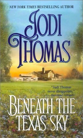 Beneath The Texas Sky (Zebra Historical Romance): Thomas, Jodi