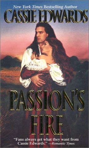 Passion's Fire (Zebra Historical Romance) (0821771728) by Edwards, Cassie
