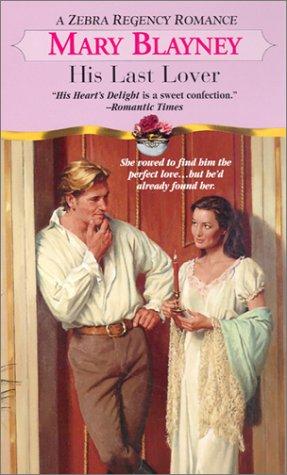His Last Lover (Zebra Regency Romance): Blayney, Mary