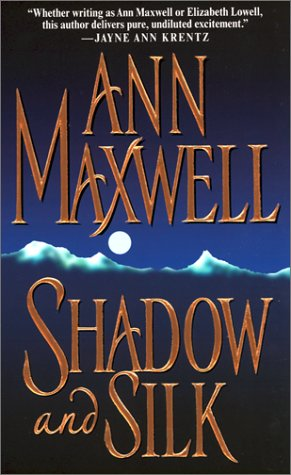 Shadow and Silk (Zebra Romantic Suspense) (0821773119) by Ann Maxwell