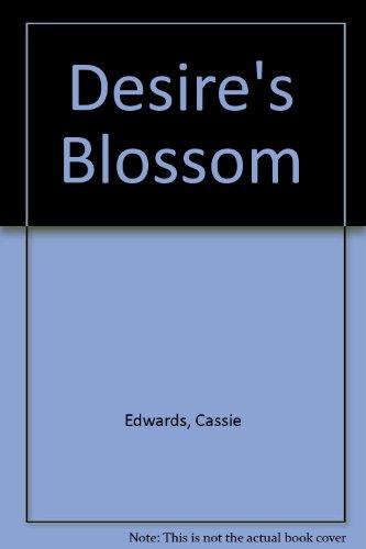 DESIRE'S BLOSSOM: Edwards, Cassie