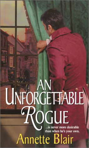 AN Unforgettable Rogue (Zebra Ballad Romance) (9780821773840) by Annette Blair