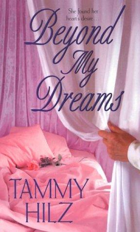 Beyond My Dreams (Zebra Historical Romance): Hilz, Tammy