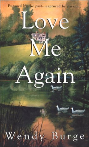 Love Me Again: Wendy Burge
