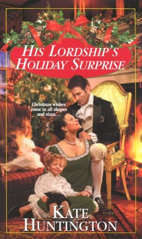 His Lordship's Holiday Surprise (Zebra Regency Romance) (082177493X) by Kate Huntington