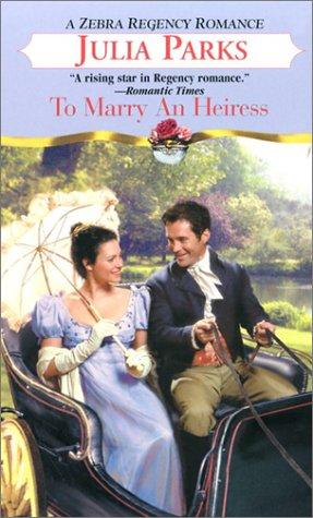 9780821775622: To Marry An Heiress (Zebra Regency Romance)