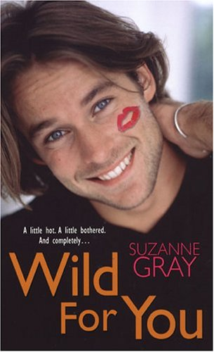 Wild For You: Gray, Suzanne