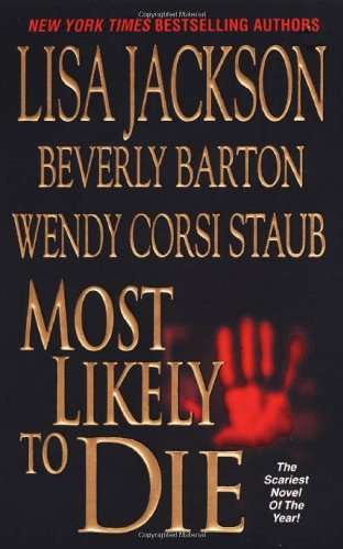 Most Likely to Die (9780821775769) by Lisa Jackson; Wendy Corsi Staub; Beverly Barton
