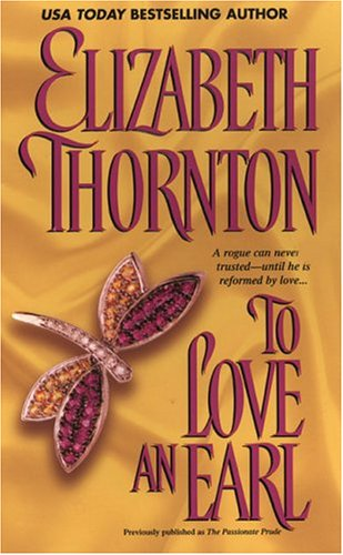 To Love An Earl (Zebra Historical Romance) (0821776002) by Elizabeth Thornton