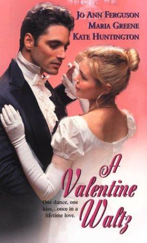 A Valentine Waltz (Zebra Regency Romance) (0821776177) by Jo Ann Ferguson; Marie Greene; Kate Huntington; Maria Greene