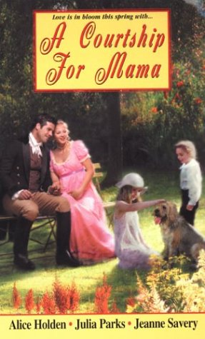 A Courtship For Mama (Zebra Regency Romance): Holden, Alice, Savery,