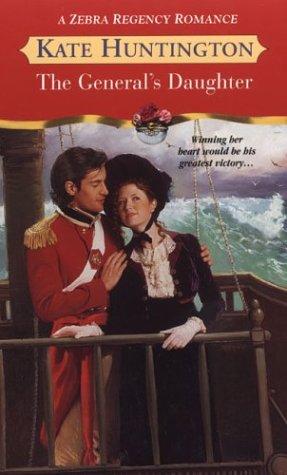 The General's Daughter (Zebra Regency Romance) (0821776754) by Kate Huntington