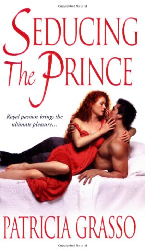 9780821777107: Seducing The Prince (Zebra Historical Romance)