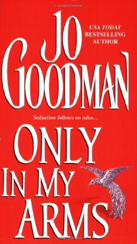 Only In My Arms: Jo Goodman