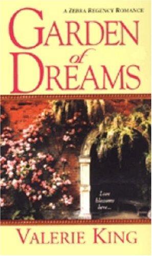 Garden Of Dreams (Zebra Regency Romance): Valerie King