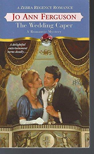 The Wedding Caper (Zebra Regency Romance): Jo Ann Ferguson