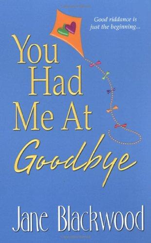 9780821779507: You Had Me At Goodbye