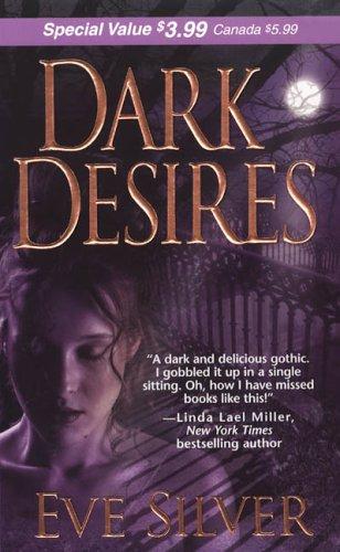 Dark Desires (Zebra Debut): Silver, Eve