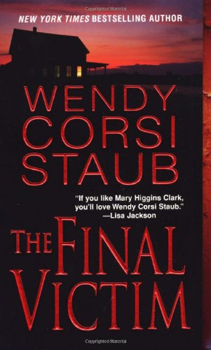 The Final Victim (0821779710) by Staub, Wendy Corsi