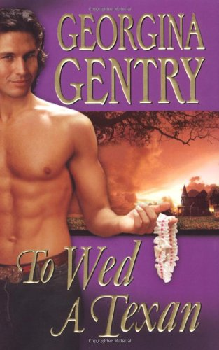 To Wed A Texan (0821779915) by Georgina Gentry