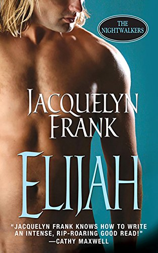 Elijah (The Nightwalkers) (A Paranormal Romance)