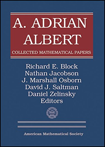 A. Adrian Albert Collected Mathematical Papers: Volume 3, Parts 1 2 (Hardback)