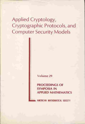 9780821800416: Applied Cryptology, Cryptographic Protocols, and Computer Security Models (Proceedings of Symposia in Applied Mathematics, Vol. 29)