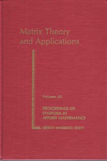 Matrix Theory and Applications. Proc Held Phoenix, Jan 10-11, 1989 (Proceedings of Symposia in Applied Mathematics) (0821801546) by Charles R. Johnson