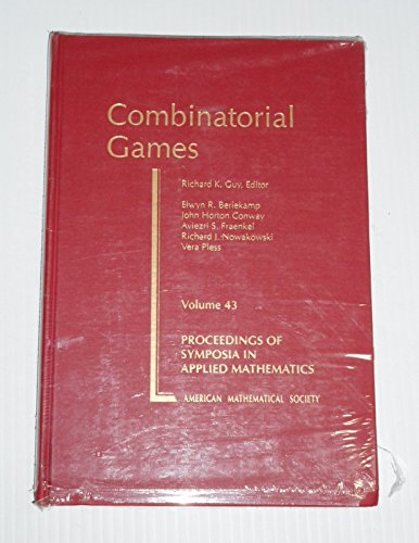 Combinatorial Games (Proceedings of Symposia in Applied Mathematics): Richard K. Guy