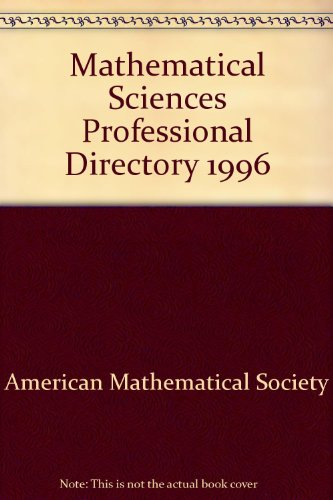 Mathematical Sciences Professional Directory 1996: American Mathematical Society