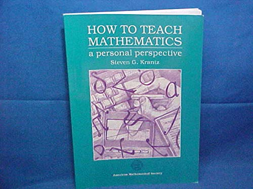 9780821801970: How to Teach Mathematics: A Personal Perspective