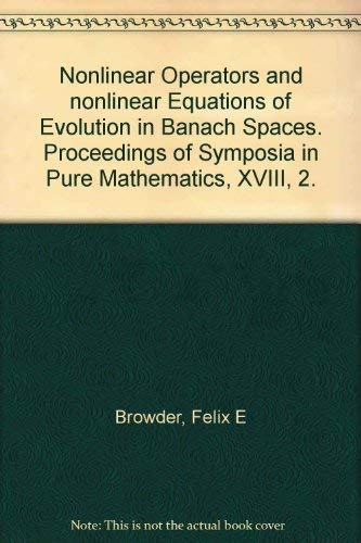9780821802441: Nonlinear operators and nonlinear equations of evolution in Banach spaces (Proceedings of symposia in pure mathematics)
