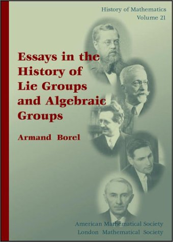 9780821802885: Essays in the History of Lie Groups and Algebraic Groups