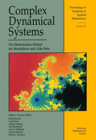 9780821802908: Complex Dynamical Systems: The Mathematics Behind the Mandelbrot and Julia Sets (Proceedings of Symposia in Applied Mathematics)