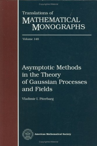 9780821804230: Asymptotic Methods in the Theory of Gaussian Processes and Fields (Translations of Mathematical Monographs)