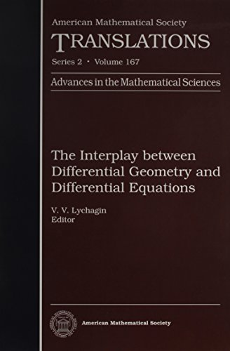 The Interplay Between Differential Geometry and Differential Equations: Lychagin, V. V., Ed.