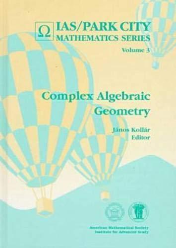 9780821804322: Complex Algebraic Geometry (Ias/Park City Mathematics Series)