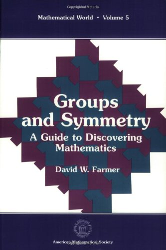 9780821804506: Groups and Symmetry: A Guide to Discovering Mathematics (Mathematical World, Vol. 5)