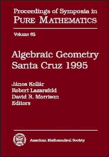 9780821804933: Algebraic Geometry Santa Cruz 1995: Summer Research Institute on Algebraic Geometry, July 9-29, 1995, University of California, Santa Cruz (Proceedings of Symposia in Pure Mathematics, V. 62)
