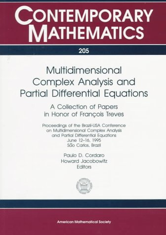 9780821805091: 205: Multidimensional Complex Analysis and Partial Differential Equations: A Collection of Papers in Honor of Francois Treves : Proceedings of the ... and Partial (Contemporary Mathematics)