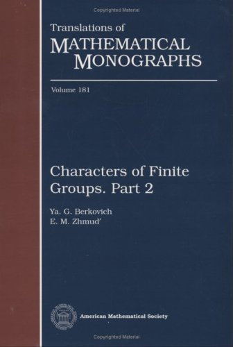 Characters of Finite Groups. Part 2 (Translations of Methematical Monographs) (Pt.2): Ya. G. ...
