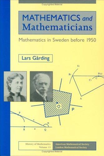 Mathematics and Mathematicians (History of mathematics) (9780821806128) by Lars Garding