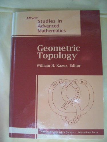 9780821806531: Geometric Topology: 1993 Georgia International Topology Conference August 2-13, 1993 University of Georgia Athens, Georgia (Ams/Ip Studies in Advanced Mathematics)