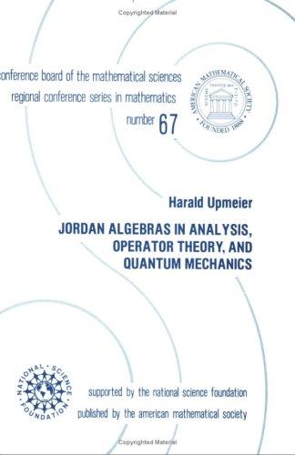 9780821807170: Jordan Algebras in Analysis, Operator Theory, and Quantum Mechanics (Cbms Regional Conference Series in Mathematics)