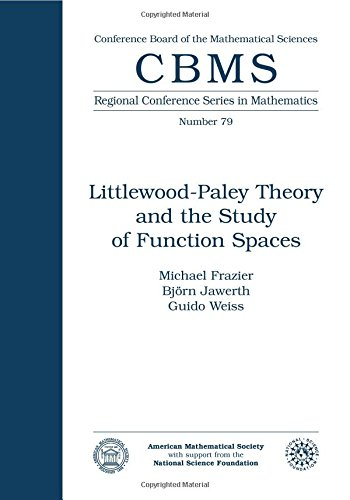 9780821807316: Littlewood-Paley Theory and the Study of Function Spaces (Cbms Regional Conference Series in Mathematics)