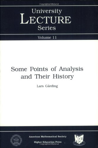 Some Points in Analysis and Their History (University Lecture Series, Vol 11) ULECT/11 (0821807579) by Lars Garding