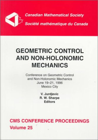 Geometric Control and Non-Holonomic Mechanics: Conference on: American Mathematical Society